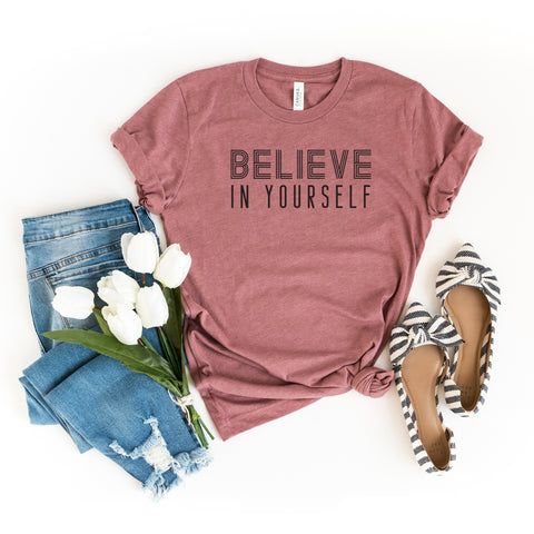 Believe in Yourself | Short Sleeve Graphic Tee