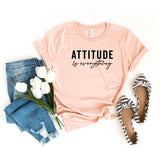 Attitude is Everything | Short Sleeve Graphic Tee