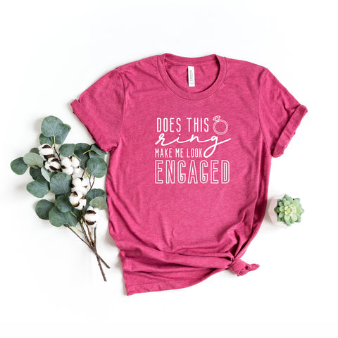 Does This Ring Make Me Look Engaged  | Short Sleeve Graphic Tee