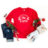 Because He Lives | Long Sleeve Crew Neck