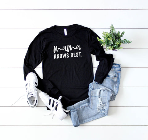 Mama Knows Best | Long Sleeve Graphic Tee