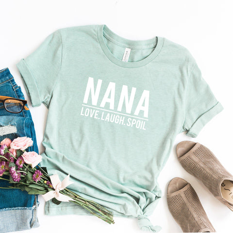 Nana Love Laugh Spoil | Short Sleeve Graphic Tee