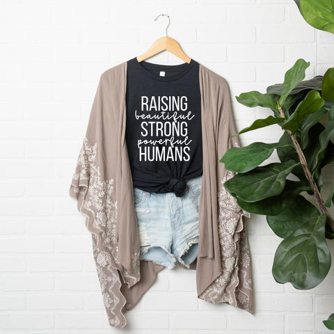 Raising Beautiful Strong Powerful Humans | Short Sleeve Graphic Tee