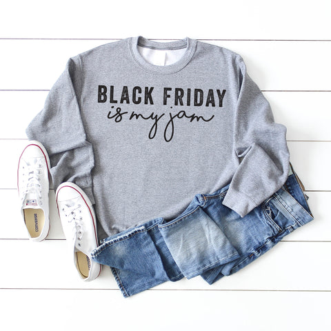 Black Friday Is My Jam | Sweatshirt