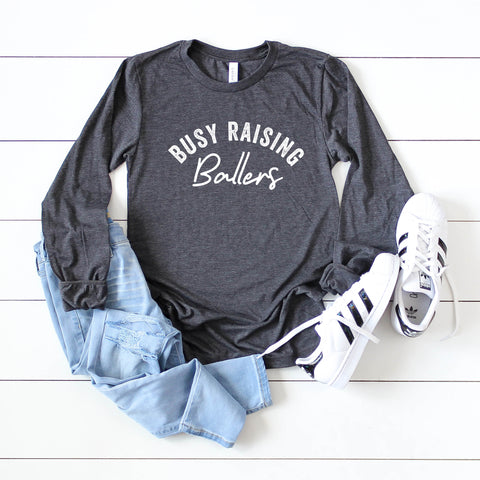 Busy Raising Ballers | Long Sleeve Graphic Tee