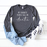 My Favorite People Call Me Auntie | Long Sleeve Graphic Tee