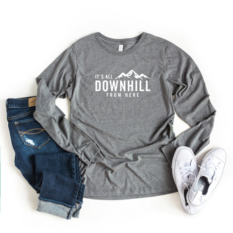 It's All Downhill From Here | Long Sleeve Graphic Tee