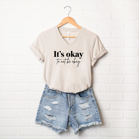It's Okay To Not Be Okay | V-Neck Graphic Tee