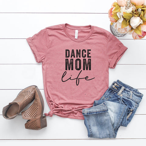 Dance Mom Life | Short Sleeve Graphic Tee