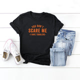 You Don't Scare me, I have Toddlers | Short Sleeve Graphic Tee