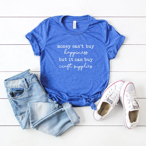 Money Doesn't Buy Happiness, it Buys Craft Supplies Short Sleeve Graphic Tee