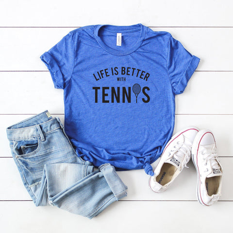 Life is Better with Tennis | Short Sleeve Graphic Tee