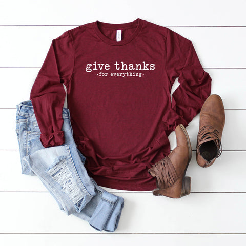 Give Thanks for Everything - Typewriter | Long Sleeve Graphic Tee
