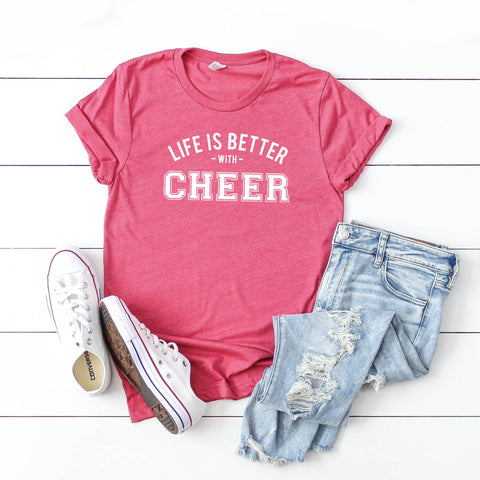 Life is Better with Cheer | Short Sleeve Graphic Tee