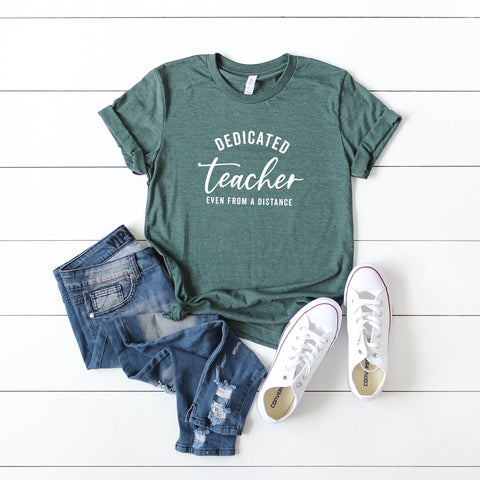 Dedicated Teacher Even From A Distance | Short Sleeve Graphic Tee