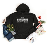Is It Christmas Break Yet? | Hoodie