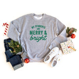 My Students are Merry and Bright | Sweatshirt