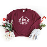 Because He Lives | Sweatshirt