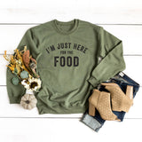 I'm Just Here for The Food | Sweatshirt