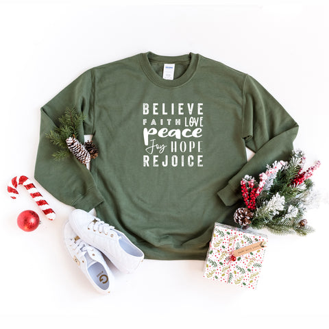 Believe, Faith, Love, Peace, Joy, Hope, Rejoice | Sweatshirt