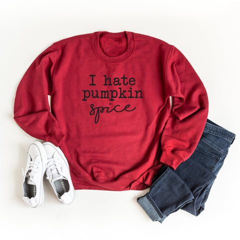 I Hate Pumpkin Spice | Sweatshirt