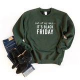 Out Of My Way It's Black Friday | Sweatshirt