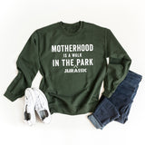 Motherhood Is A Walk In The Jurassic Park | Sweatshirt