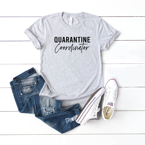 Quarantine Coordinator | Short Sleeve Graphic Tee