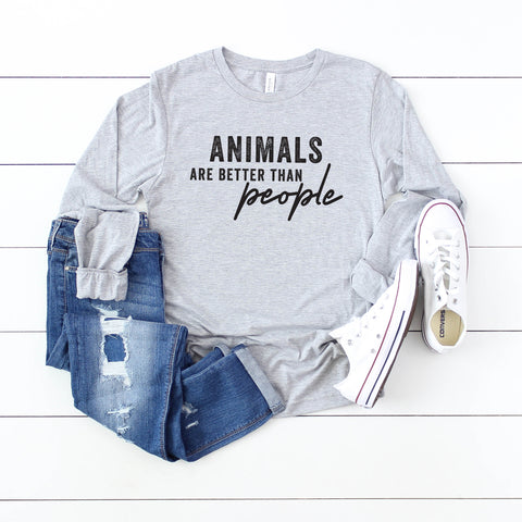 Animals Are Better Than People | Long Sleeve Graphic Tee