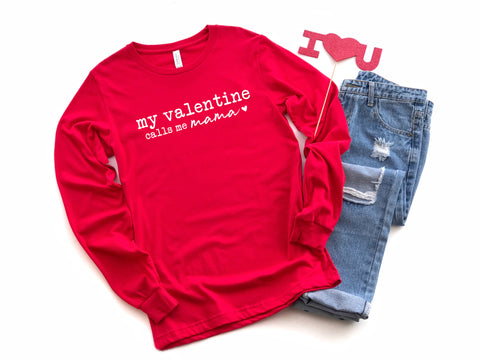 My Valentine Calls Me Mama Long Sleeve Graphic Tee