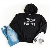 Leftovers are for Quitters | Hoodie