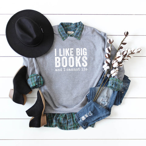 I Like Big Books and I Cannot Lie | Sweatshirt
