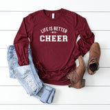 Life is Better With Cheer | Long Sleeve Graphic Tee