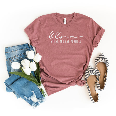 Bloom Where You are Planted | Short Sleeve Graphic Tee