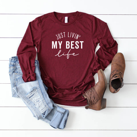 Just Livin' My Best Life | Long Sleeve Graphic Tee
