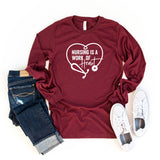 Nursing is a Work of Heart | Long Sleeve Graphic Tee