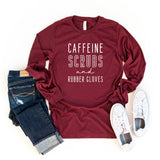 Caffeine Scrubs and Rubber Gloves | Long Sleeve Graphic Tee