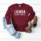 I Kinda Don't Care | Long Sleeve Graphic Tee