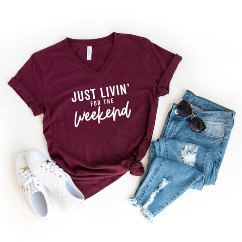 Just Livin' For The Weekend | V-Neck Graphic Tee