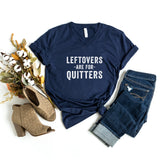 Leftovers are for Quitters | V-Neck Graphic Tee