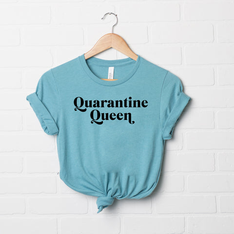 Quarantine Queen | Short Sleeve Graphic Tee