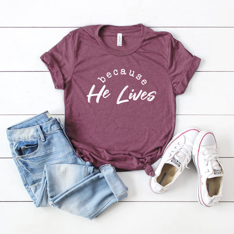 Because He Lives (Religious) | Short Sleeve Graphic Tee