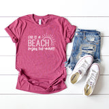 Life's a Beach.  Enjoy the Waves. | Short Sleeve Tee
