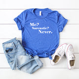 Me Sarcastic Never | Short Sleeve Graphic Tee
