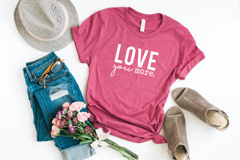 Love You More | Short Sleeve Graphic T Shirt