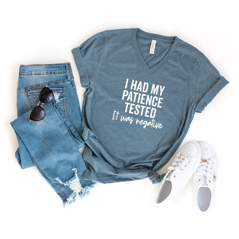 I Had My Patience Tested it Was Negative | V-Neck Graphic Tee