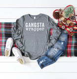 Gangsta Wrapper | Long Sleeve Crew Neck