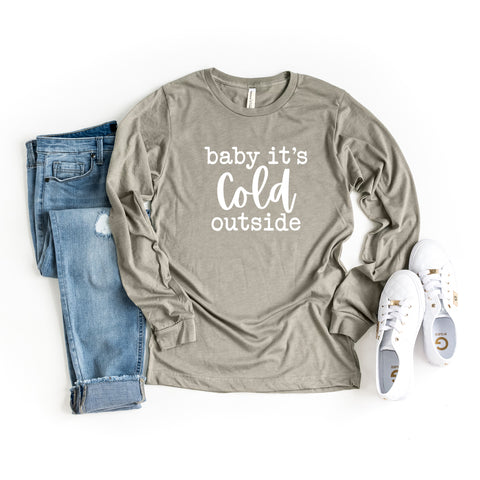 Baby It's Cold Outside | Long Sleeve Graphic Tee
