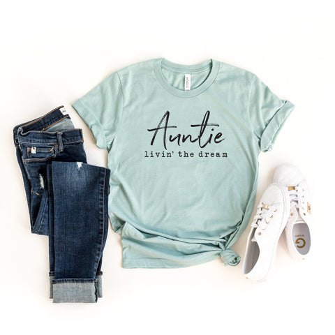 Auntie Livin' the Dream | Short Sleeve Graphic Tee