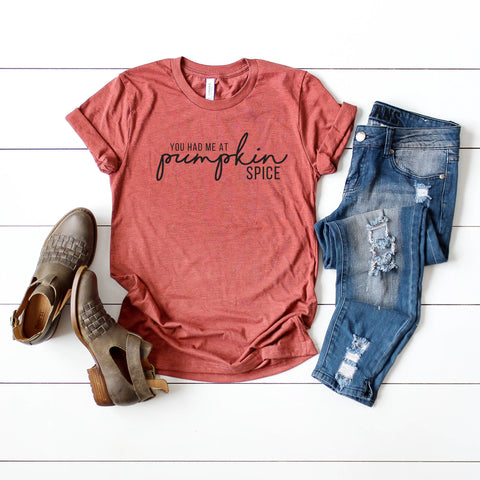 You Had Me At Pumpkin Spice | Short Sleeve Graphic Tee